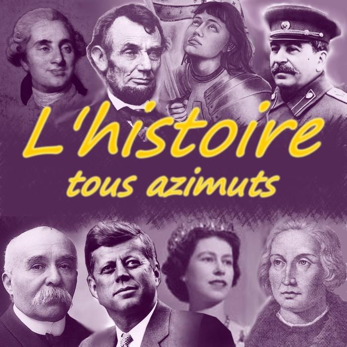 De l'Histoire tous azimuts ! (3)
