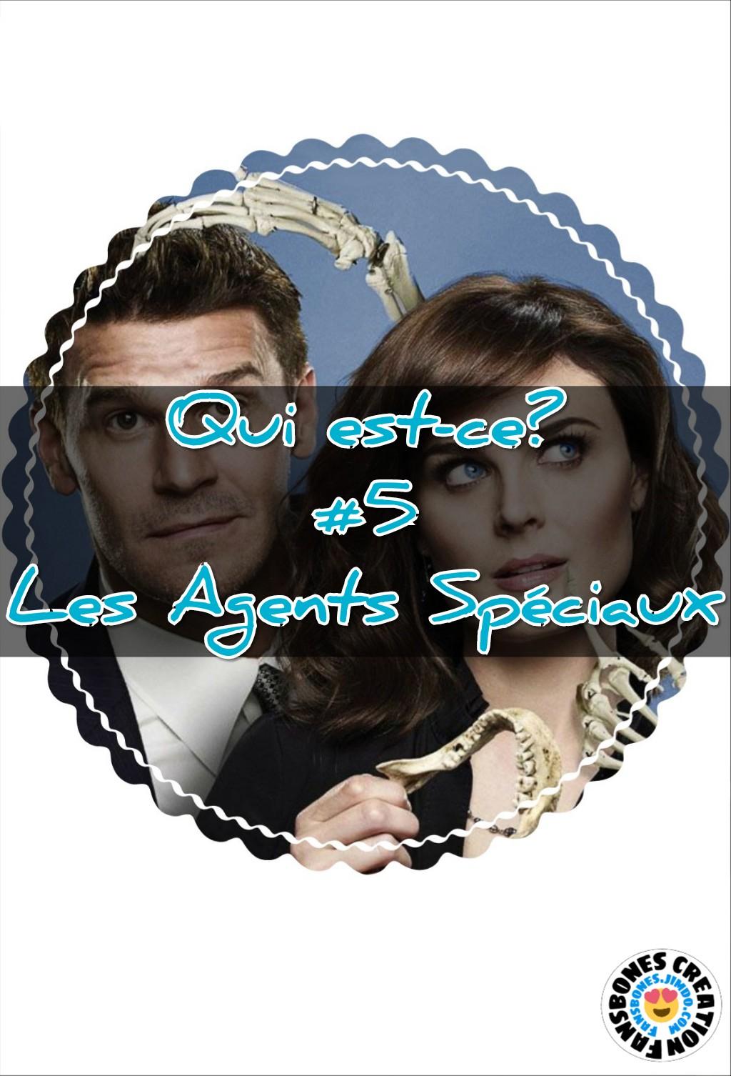 Bones 'Qui est-ce ?' #5 «Les Agents spéciaux»