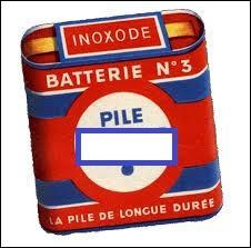 Comment s'appelait une marque française populaire au XXe siècle de piles électriques ?