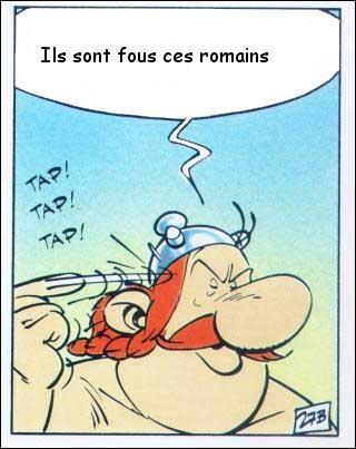 """Dans quelle bande dessinée peut-on entendre dire """"Ils sont fous ces romains"""" ?"""