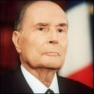 François Mitterrand fut notre Président entre ... et ..., il est mort un an après.