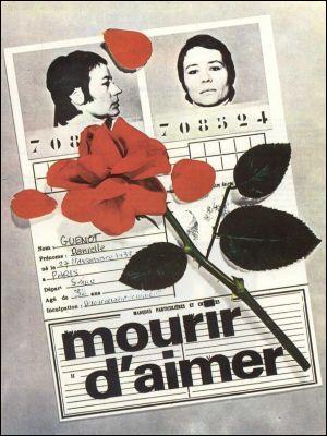 """Quelle est la profession de Danièle, incarnée par Annie Girardot, dans le film """"Mourir d'aimer"""" ?"""