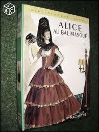 """Qui a écrit """"Alice au bal masqué"""" ?"""