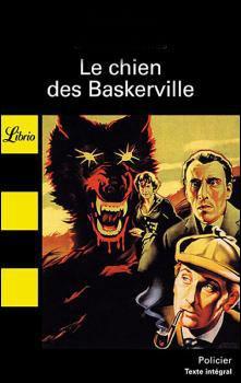 """Qui a écrit """"Le chien des Baskerville"""" ?"""