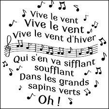 """La chanson """"Vive le vent"""" est un..."""