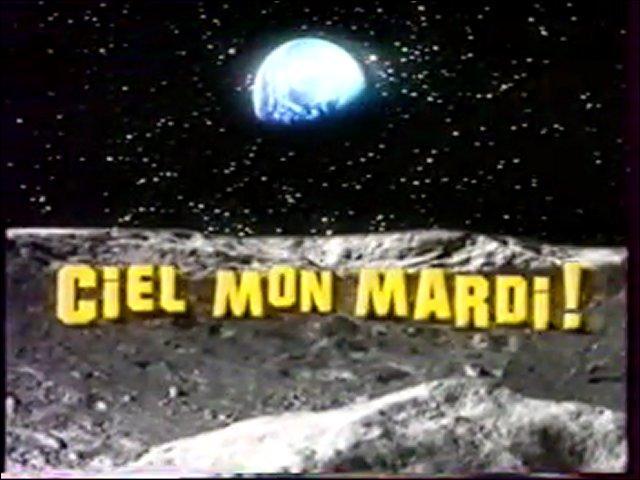"""Qui présentait l'émission """"Ciel mon Mardi"""" ."""