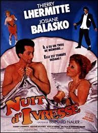 """En quelle année retrouve-t-on Josiane Balasko et Thierry Lhermitte à l'affiche du film """"Nuit d'ivresse"""", réalisé par Bernard Nauer ?"""