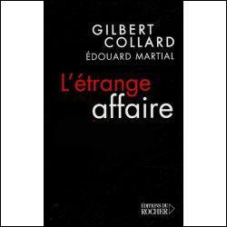 Quel est le titre du livre de l'avocat bien connu Gilbert Collard, concernant un tueur en série toulousain arrêté à Châtenay-Malabry en 1971 et condamné en 2002 à la réclusion criminelle à perpétuité, assortie d'une période de sûreté de 22 ans, pour cinq meurtres, une tentative de meurtre et six viols, et qui a fini par obtenir certains non-lieux en 2008 ?