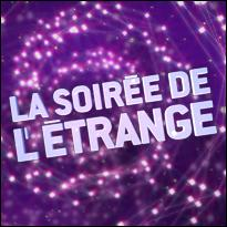 """Qui présentait l'émission """"La soirée de l'étrange"""" de 2005 à 2010 ?"""