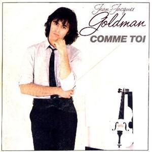 Chanson de Jean-Jacques Goldman (1) - Comme toi
