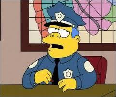 """Dans la série télévisée """"Les Simpson"""", comment s'appelle le chef de la police de Springfield ?"""