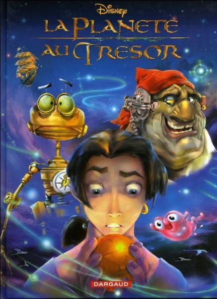 """Qui ne fait pas partie du dessin animé """"La planète au trésor"""" ?"""