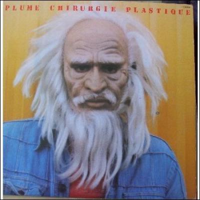 Allons au Québec pour la dernière question. Le grivois et génial Plume Latraverse lui, pour cet album, s'est fait faire une chirurgie plastique à l'envers comme en témoigne la pochette de son album mythique (ils le sont tous). Aura-t-il vraiment 70 ans cette année, ce jeune fou éternellement jeune ?