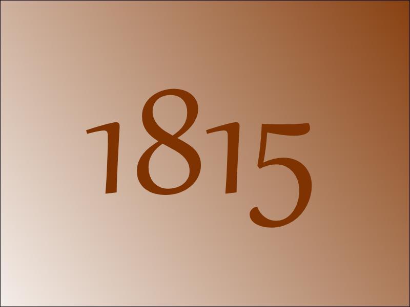 En 1815, il y a eu...