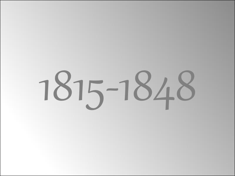 Que s'est-il déroulé entre 1815 et 1848 ?