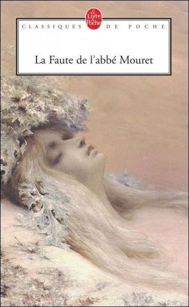 """Qui a écrit """"La faute de l'abbé Mouret"""" ?"""