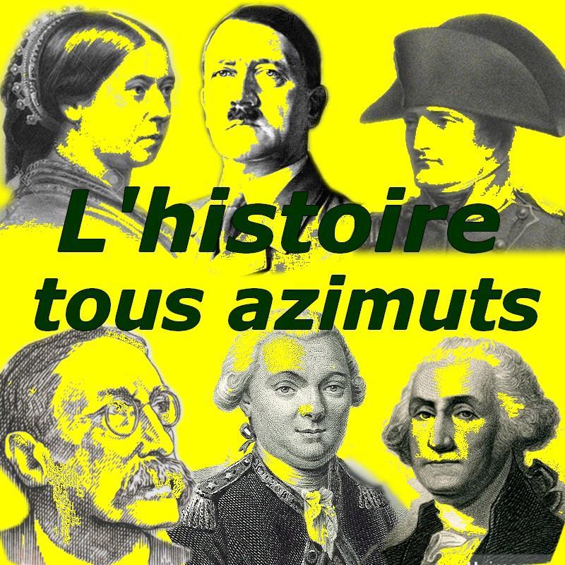 De l'Histoire tous azimuts ! (5)