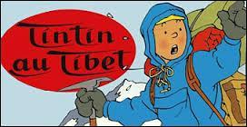 Pour sauver son ami Tchang il va au Tibet ; mais où se trouve le Tibet ?