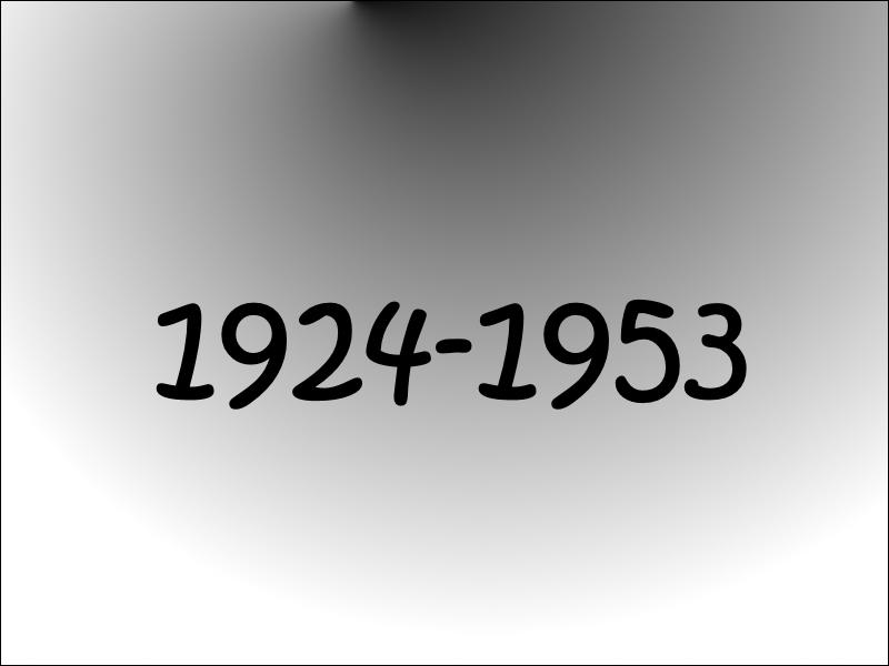 De 1924 à 1953...