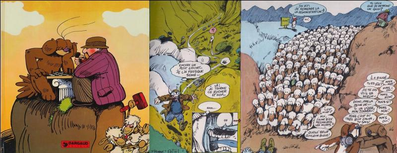 On y trouve un troupeau qui s'autogère, un chien écrivain, un personnage rêveur… Attention, vous, les touristes, citadins, fonctionnaires… toi, le Père-Noël, faites gaffe, le troupeau pourrait vous lyncher !Quelle est cette BD ?