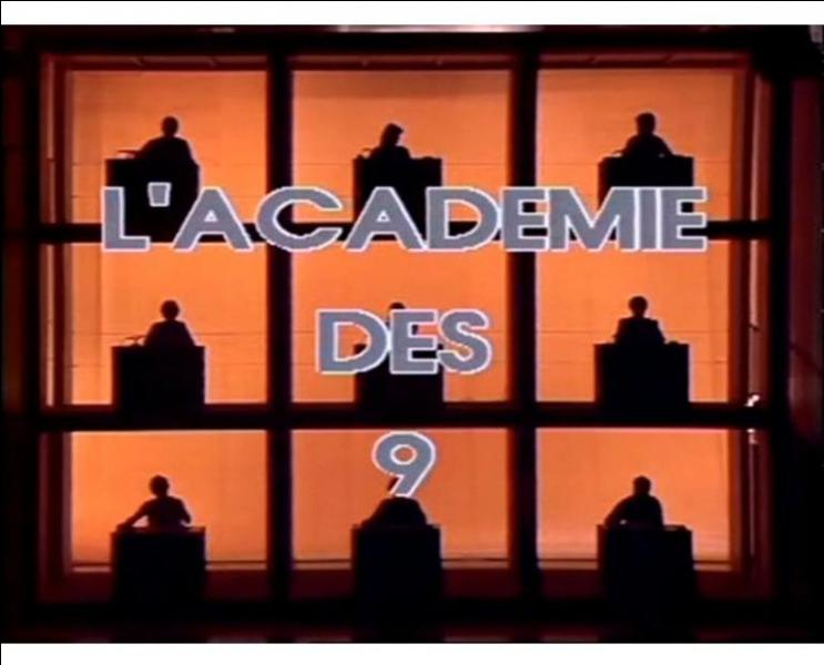 "Qui animait ""L'Académie des 9"" ? (Ancienne version, pas celle reprise par Benjamin Castaldi en 2015)"