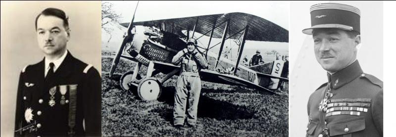 Cet officier français est « l'as des as » des armées de l'air alliées avec 74 victoires aériennes. Seul le pilote allemand, le baron Manfred von Richthofen abattra plus d'avions avec 80 victoires aériennes.Quel est ce pilote ?