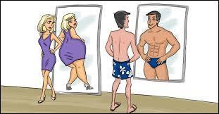 Dans un miroir, les __ se voient avec des kilos en trop, bien souvent.