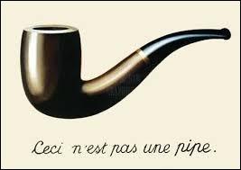 """C'est un peintre auteur de """"Ceci n'est pas une pipe"""". Il s'appelle René..."""