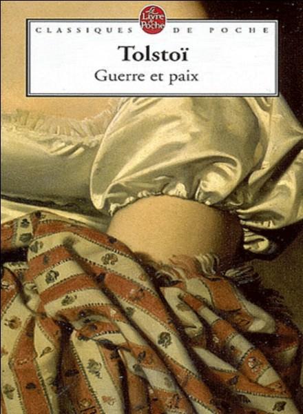 """""""Guerre et paix"""" de Tolstoï connut un énorme succès dès sa sortie."""
