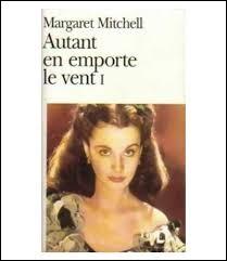 """""""Autant en emporte le vent"""" est un des deux seuls romans écrits par Margaret Mitchell."""