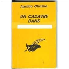 « Un cadavre dans la chambre bleue » est un des roman d'Agatha Christie.
