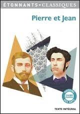 Qui est l'auteur de « Pierre et Jean » ?